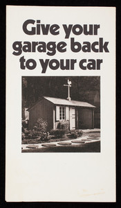 Give your garage back to your car, Walpole Woodworkers, Route 27, Walpole, Mass.