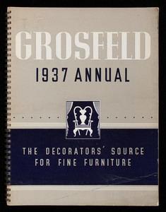 Grosfeld 1937 annual, the decorator's source for fine furniture, 320 East 47th Street, New York, New York