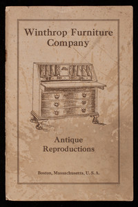 Antique reproductions, Winthrop Furniture Company, 424 Park Square, Building, Boston, Mass.