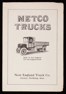 Netco Trucks, built in New England for New England work, New England Truck Co., Fitchburg, Mass.