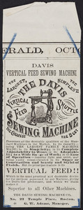 Advertisement for the Davis Vertical Feed Sewing Machine, The Davis Sewing Machine Co., No. 22 Temple Place, Boston, Mass., undated