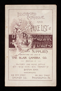 Illustrated catalogue and price list of photographic apparatus and supplies, 7th ed., section A, manufactured and sold by The Blair Camera Co., 471, 473, 475, 477 Tremont Street, Boston, Philadelphia, Chicago