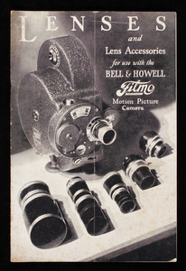 Lenses and lens accessories for use with the Bell & Howell Film Motion Picture Camera, Bell & Howell Company, 1801-15 Larchmont Avenue, Chicago, Illinois