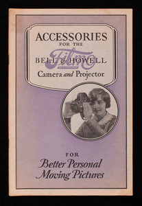 Accessories for the Bell & Howell Film camera and projector for better personal moving pictures, Bell & Howell Company, 1801-15 Larchmont Avenue, Chicago, Illinois