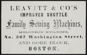 Trade card for Leavitt & Co's Improved Shuttle Family Sewing Machines, No. 367 Washington Street and Gore Block, Boston, Mass., undated