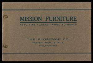 Mission furniture, also fine cabinet work to order, The Florence Co., Florence, Mass.