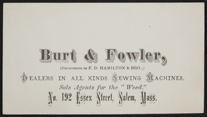 Trade card for Burt & Fowler, dealers in all kinds of sewing machines, No. 192 Essex Street, Salem, Mass., undated