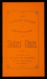 Illustrated catalogue and price list of the Shakers' Chairs, manufactured by the Society of Shakers, Emporium Publications, P.O. Box 539, Newton, Mass.