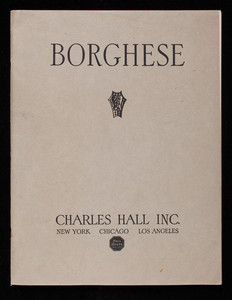 Borghese, an illustrated catalog, Charles Hall Inc., 3 East 40th Street, New York, New York