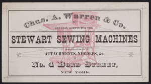 Trade card for Chas. A. Warren & Co., general agents for the Stewart Sewing Machines, No. 4 Bond Street, New York, New York, undated