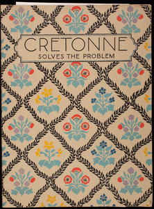 Cretonne solves the problem, a manual of interior decoration with special emphasis on the selection, use and care of Puritan cretonnes, by Rosalie Norton, 3rd edition, published by F.A. Foster & Co., Inc., 322 Summer Street, Boston, Mass.