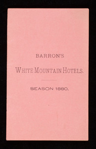 Barron's White Mountain Hotels, season 1880, A.T. & O.F. Barron, proprietors, White Mountains, New Hampshire
