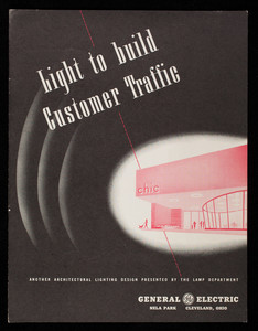 Light to build customer traffic, another architectural lighting design presented by the Lamp Department, General Electric, Nela Park, Cleveland, Ohio