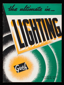 Ultimate in lighting, catalog no. 34, The Edwin F. Guth Company, 2615 Washington Blvd., St. Louis, Missouri
