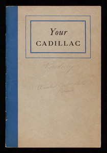Your Cadillac, an owner's manual covering the Cadillac V-8 series 37-60, 65, 70 and 75, General Motors Sales Corp., Detroit, Michigan