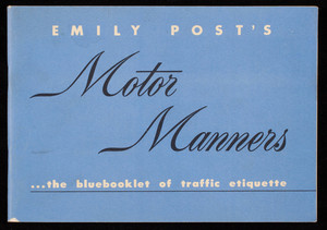 Emily Post's motor manners, the bluebooklet of traffic etiquette, National Highway Users Conference, Inc., Washington, D.C.