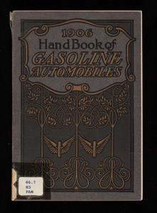 Hand book of gasoline automobiles, for the information of the public who are interested in their manufacture and use, Dr. Robert T. Moffatt, Association of Licensed Automobile Manufacturers, 7 East 42d Street, New York, New York
