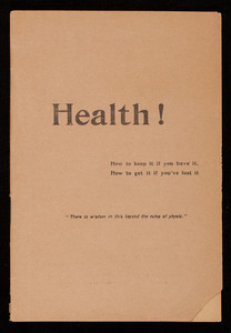 Health! How to keep it if you have it, how to get it if you've lost it, Angier Chemical Co., Irvington Street, Boston, Mass.