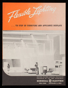 Flexible lighting to step up furniture and appliance displays, another postwar lighting perspective presented by the Lamp Department, General Electric, Nela Park, Cleveland, Ohio