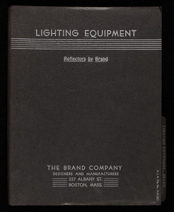 Lighting equipment, reflectors by Brand, The Brand Company, designers and manufacturers, 237 Albany Street, Boston, Mass.
