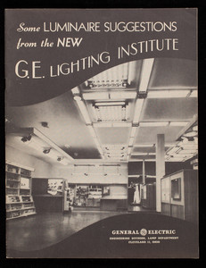 Some luminaire suggestions from the new G.E. Lighting Institute, General Electric, Engineering Division, Lamp Department, Cleveland, Ohio