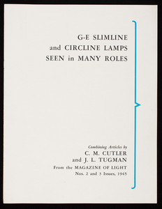 G-E Slimline and Circline Lamps seen in many roles, combining articles by C.M. Cutler and J.L. Tugman, from the Magazine of light, Nos. 2 and 3 issues