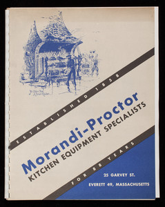 Handy reference book for kitchen planners, Morandi-Proctor, kitchen equipment specialists, Morandi-Proctor Company, Inc., 25 Garvey Street, Everett, Mass.