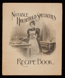 Notable household specialties recipe book, Sidney Shepard & Co.