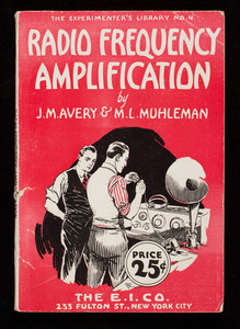Radio frequency amplification, by J.M. Avery & M.L. Muhleman, The E.I. Co., 233 Fulton Street, New York, New York