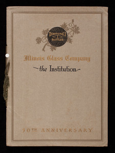 Fifty years of achievement in building up a service of better bottles, Illinois Glass Company, Alton, Illinois