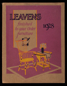 Leavens finished to your order furniture 1928, William Leavens & Co., Inc., 32 Canal Street, Boston, Mass.
