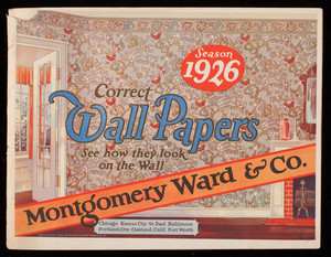 Correct wall papers, season 1926, Montgomery Ward & Co., Baltimore, Maryland