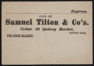 Tag for Samuel Tilton & Co's., cellar, 10 Quincy Market, Boston, Mass., undated