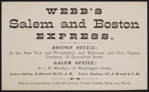Trade card for Webb's Salem and Boston Express, 26 Devonshire Street, Boston, Mass. and 131 Washington Street, Salem, Mass., undated