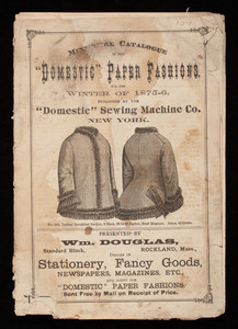 Miniature catalogue of the domestic paper fashions for the winter of 1875-6, published by the Domestic Sewing Machine Co., Broadway, corner 14th Street, Union Square, New York, New York