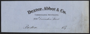 Letterhead for Dexter, Abbot & Co., commission merchants, 200 Devonshire Street, Boston, Mass., 1870s