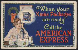 When your Xmas packages are ready call the American Express, location unknown, December 1915