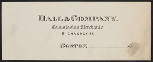 Letterhead for Hall & Company, commission merchants, 5 Chauncy Street, Boston, Mass., 1800s