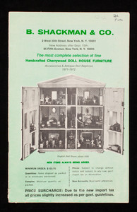B. Shackman & Co., the most complete selection of fine handcrafted cherrywood doll house furniture, accessories & antique doll replicas, 2 West 35th Street, New York, New York