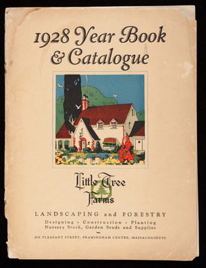 1928 year book & catalogue, Little Tree Farms, landscaping and forestry, Pleasant Street, Framingham, Mass.