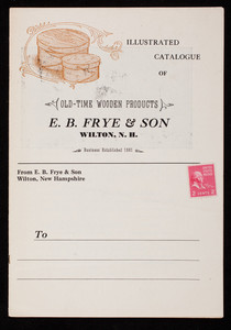Illustrated catalogue of old-time wooden products, E.B. Frye & Son, Wilton, New Hampshire