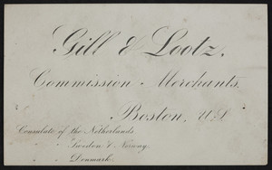 Trade card for Gill & Lootz, commission merchants, Boston, Mass., undated