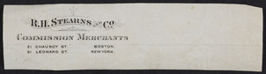 Letterhead for R.H. Stearns and Co., commission merchants, 21 Chauncy Street, Boston, Mass. and 51 Leonard Street, New York, New York, undated
