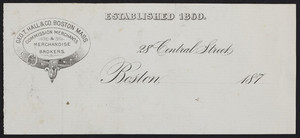 Letterhead for Geo. T. Hall & Co., commission merchants & merchandise brokers, 28 Central Street, Boston, Mass., 1870s