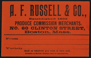 Label for A.F. Russell & Co., produce commission merchants, No. 60 Clinton Street, Boston, Mass., undated