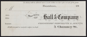 Billhead for Hall & Company, commission merchants & agents, 5 Chauncy Street, Boston, Mass., 1800s