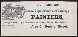 Advertisement for F. & J. Groezinger, house, sign, fresco and carriage painters, 54 Federal Street, Boston, Mass., 1875