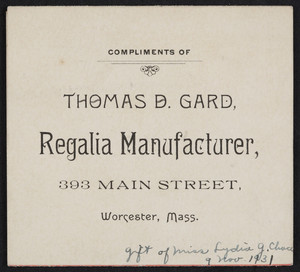 Trade card for Thomas D. Gard, worker in gold & silver and regalia manufacturer, 393 Main Street, Worcester, Mass., undated