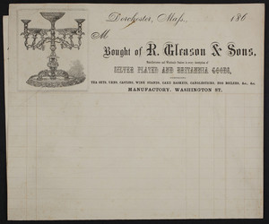 Billhead for R. Gleason & Sons, manufacturers and wholesale dealers in every description of silver plated and Britannia goods, Washington Street, Dorchester, Mass., 1860s
