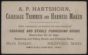 Trade card for A.P. Hartshorn, carriage trimmer and harness maker, Main Street, Medford, Mass., undated